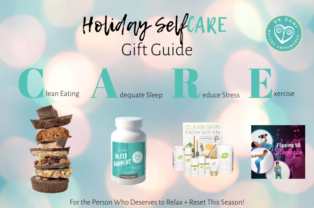 Give the gift of self care this holiday season with Dr. Doni's holiday gift ideas to eat clean, improve sleep, reduce stress, and exercise.